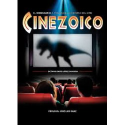 Cinezoico. el dinosaurio a traves de la historia del cine